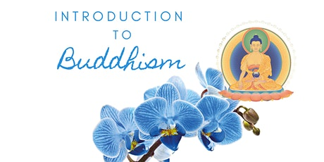 INTRODUCTION TO BUDDHISM - Class 3: Existence Of Past & Future Lives tickets