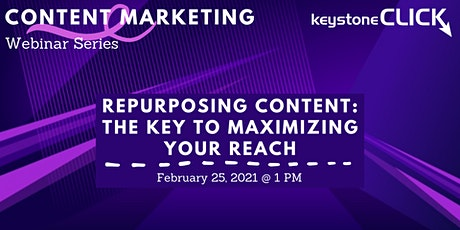 Repurposing Content: The Key to Maximizing your Reach tickets