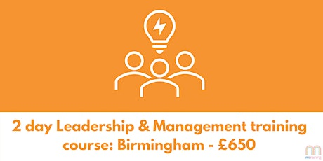 2 day Leadership & Management Training Course - Birmingham tickets