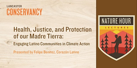 Nature Hour: Health, Justice, and Protection of our Madre Tierra tickets