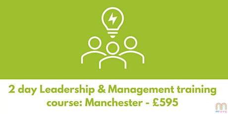 2 day Leadership & Management Training Course - Manchester tickets