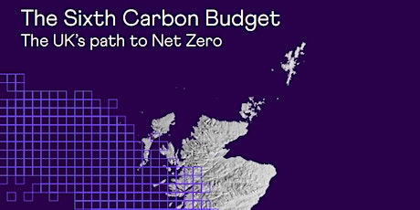 The Sixth Carbon Budget - The UK's Path to Net Zero. tickets