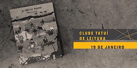 CLUBE TATUÍ DE LEITURA | A Mão do Pintor ingressos