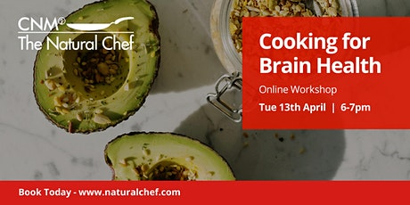 Cooking for Brain Health: CNM Natural Chef Workshop IE tickets