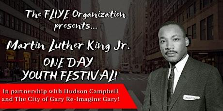 The Fliye Organization  Presents: Martin Luther King Jr.  Festival tickets