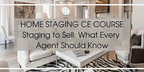 """FREE 3 CE For Realtors - """"Stage to Sell What Every Agent Should Know"""" tickets"""