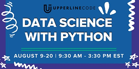 Data Science with Python | August 9 - 20(Upperline Code Virtual Class) entradas