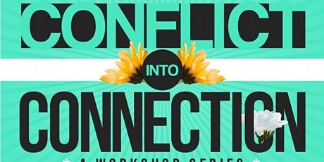 Transforming Conflict into Connection: Workshop for Demystifying Conflict tickets