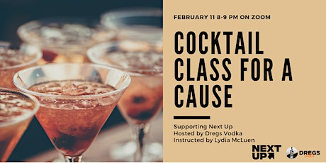 Virtual Cocktail Class for a Cause Supporting Next Up tickets