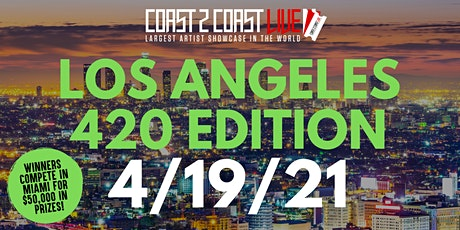 "Coast 2 Coast LIVE Showcase Los Angeles ""420"" - Artists Win $50K In Prizes tickets"