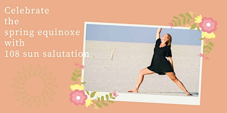 108 Sun salutation for the Spring Equinoxe tickets