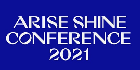 Arise Shine Conference 2021 tickets