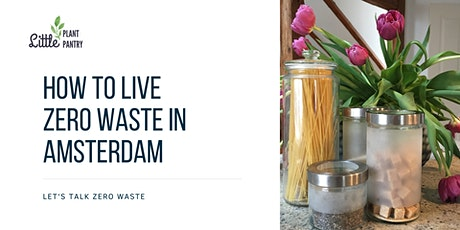 How to live zero waste in Amsterdam tickets