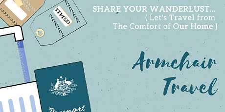 Armchair Travel - Share Your Wanderlust and Let's Travel from our Home tickets