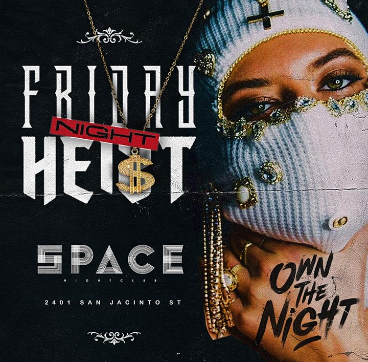 HEIST FRIDAYS  at SPACE HTX - EAT - DRINK - PLAY image