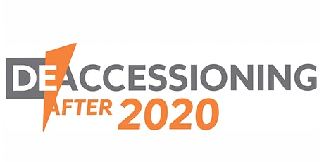 Deaccessioning After 2020 tickets