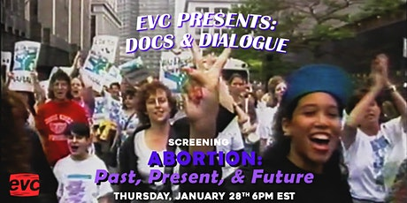 EVC Presents: Docs & Dialogue - Abortion Past Present and Future tickets