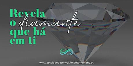 Revela o Diamante que há em ti! Programa de Mentoria e auto-conhecimento ingressos