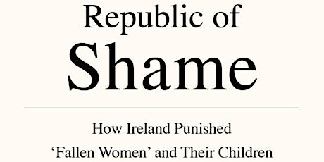 Republic of Shame: Ireland's Culture of Secrecy tickets