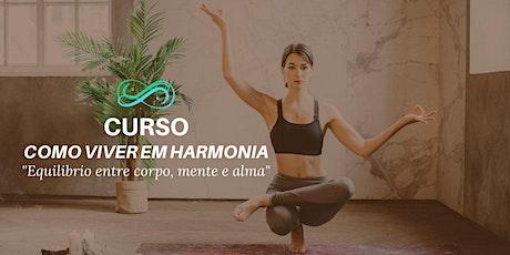 """Curso Como Viver em Harmonia """" Equilíbrio entre corpo, mente e alma """" ingressos"""
