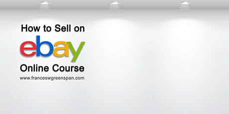 Learn How to Sell on eBay - Virtual via Zoom tickets