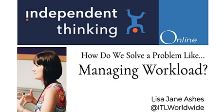 How Do We Solve a Problem Like...Managing Workload? tickets