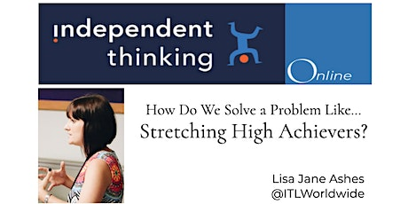 How Do We Solve a Problem Like... Stretching High Achievers? tickets
