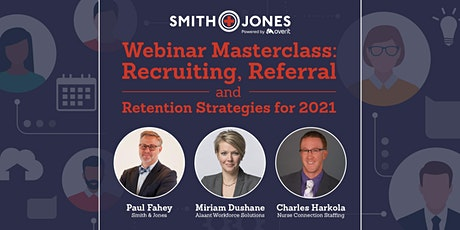 Webinar Masterclass: Recruiting, referral and retention strategies for 2021 tickets