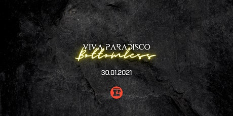 Viva Paradisco : Bottomless tickets