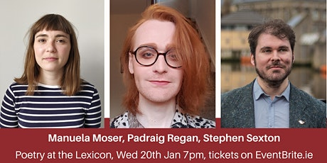Poetry at the LexIcon: Manuela Moser, Padraig Regan, Stephen Sexton tickets