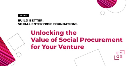 Unlocking the Value of Social Procurement for Your Venture tickets