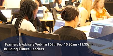 Building Future Leaders: Teachers & Advisers Webinar tickets