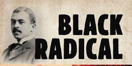 Black Radical: The Life and Times of William Monroe Trotter tickets