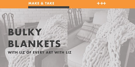 Make N Take at The Hall - Bulky Blanks with Liz tickets