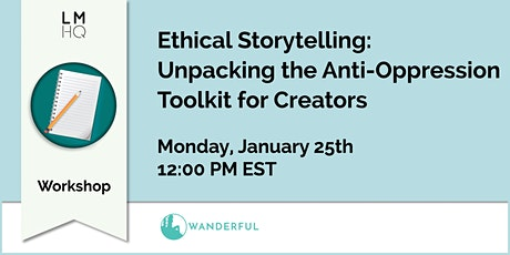 Ethical Storytelling: An Anti-Oppression Toolkit for Creators tickets