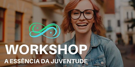 Workshop - A Essência da Juventude bilhetes