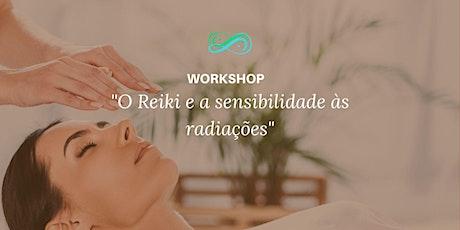 Workshop o Reiki e a sensibilidade às radiações ingressos