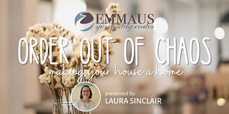 Order out of Chaos: Making your House a Home tickets