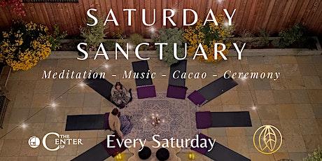 Saturday Sanctuary:  Meditation - Music - Cacao - Ceremony tickets