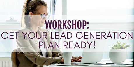 Workshop: Get Your Lead Generation Plan Ready! For Service based Businesses tickets