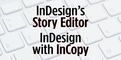 Story Editor or InCopy (or Both) tickets