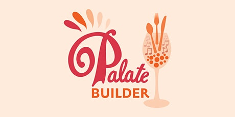 Palate Builder - Learn To Taste Like a Pro tickets