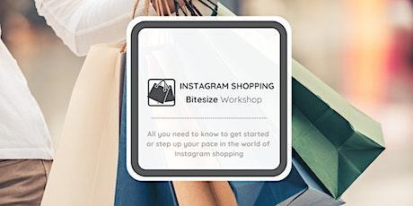 Instagram Shopping - Bitesize Workshop tickets