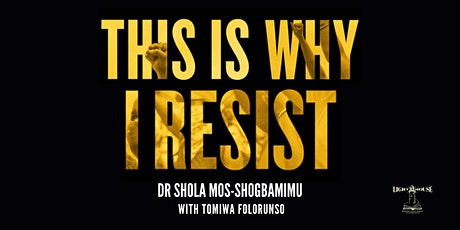 This is Why I Resist : Dr Shola Mos-Shogbamimu with Tomiwa Folorunso tickets