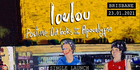 loulou 'Positive Outlooks for the Apocalypse' tickets