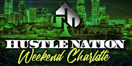 HUSTLE NATION WEEKEND CHARLOTTE tickets