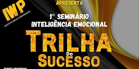 Seminário Inteligência Emocional  Trilha do Sucesso ingressos