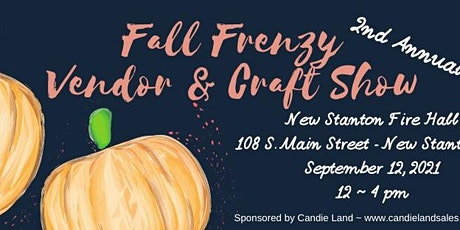 Fall Frenzy Vendor & Craft Show 2nd Annual tickets
