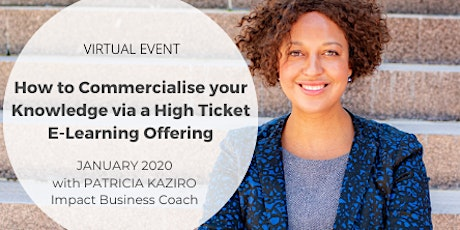 How to Commercialise your Knowledge via a High Ticket Educational Offering tickets
