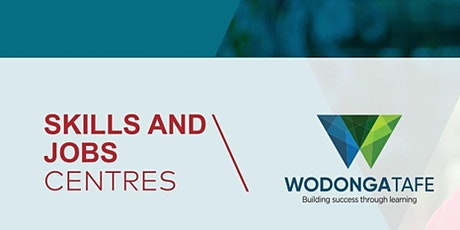 Wodonga TAFE Skills & Jobs Centre - My First Job tickets